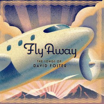 DavidFoster_FlyAwayAlbum.jpg