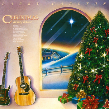 LarryCarlton_ChristmasAtMyHouse.jpg
