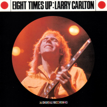 LarryCarlton_EightTimesUp.jpg