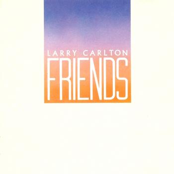 LarryCarlton_Friends.jpg