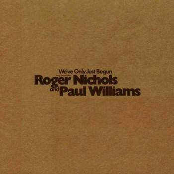 RogerNichols&PaulWilliams_We'veOnlyJustBegun.jpg