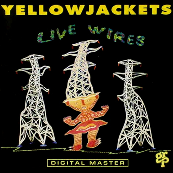 Yellowjackets_LiveWires.jpg
